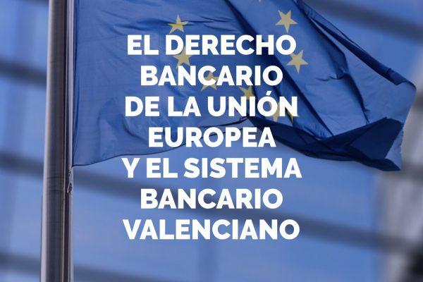 """Listado de comunicaciones para el Congreso Internacional """"El derecho bancario de la Unión Europea y el sistema bancario valenciano"""""""