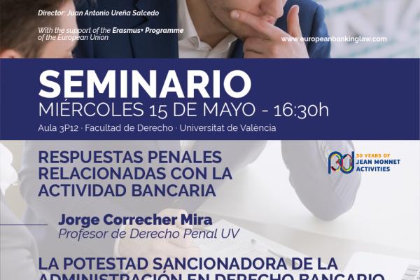 Seminarios: Respuestas penales relacionadas con la actividad bancaria y La potestad sancionadora de la administración en derecho bancario